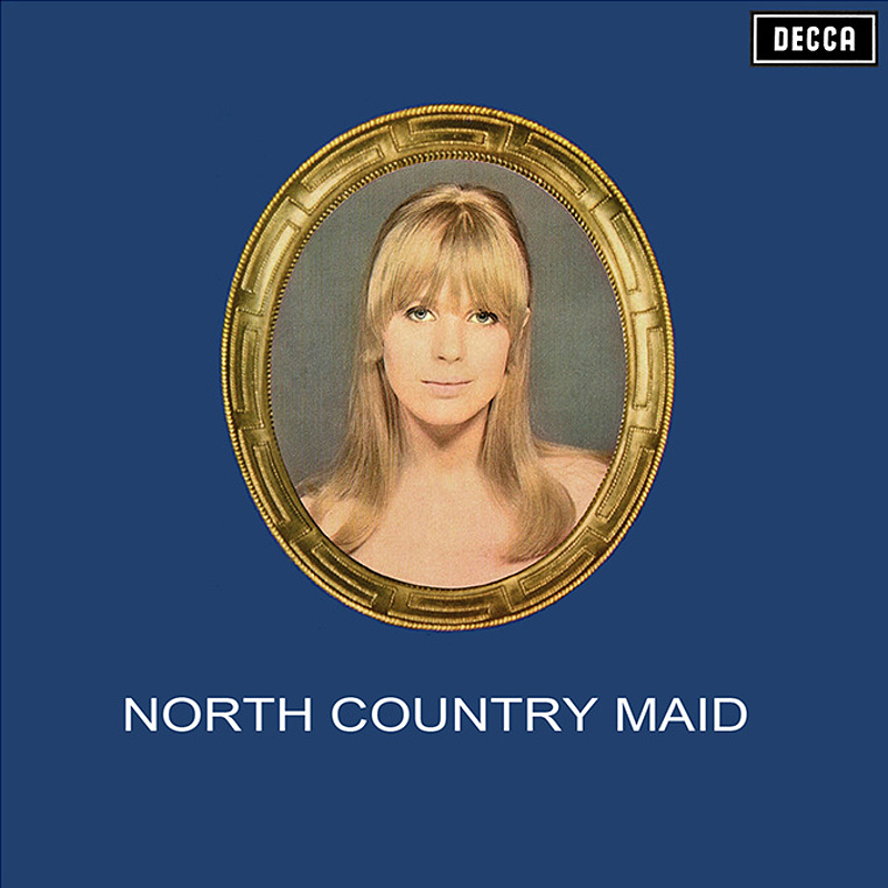 NORTH COUNTRY MAID (Decca) 1966